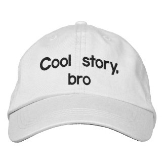 Cool story, bro cap
