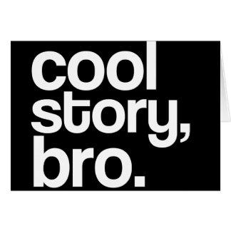 cool story, bro. card