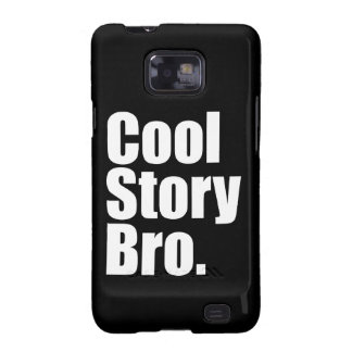 Cool Story Bro. Samsung Galaxy SII Cases