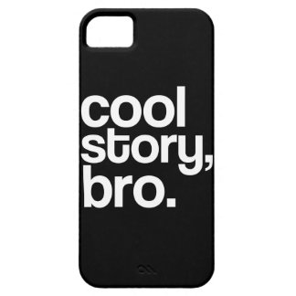 Cool Story, Bro. iPhone 5 Case