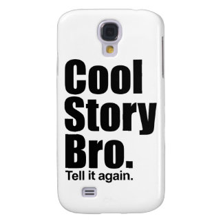 Cool Story Bro Galaxy S4 Cover