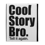 Cool Story Bro Caseable iPad Folio iPad Folio Cases