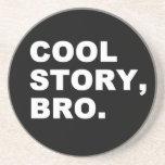 Cool Story Bro Coaster