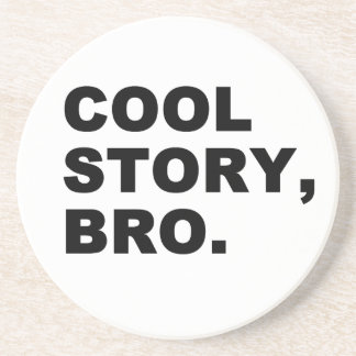 Cool Story Bro Coasters