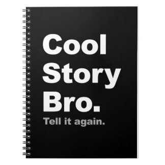 Cool Story Bro Cover Notebook