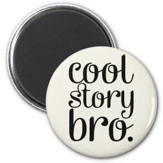 Cool Story Bro Cream 2 Inch Round Magnet
