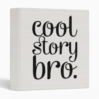 Cool Story Bro Cream 3 Ring Binder