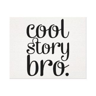 Cool Story Bro Cream Canvas Print