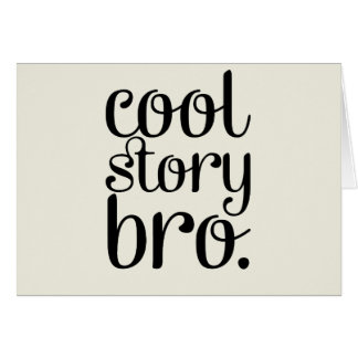 Cool Story Bro Cream Card