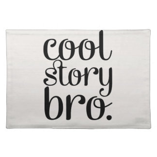 Cool Story Bro Cream Cloth Placemat