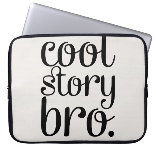 Cool Story Bro Cream Computer Sleeves