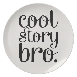 Cool Story Bro Cream Melamine Plate