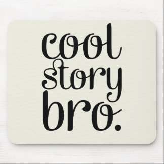 Cool Story Bro Cream Mouse Pad