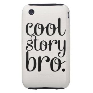 Cool Story Bro Cream Tough iPhone 3 Covers