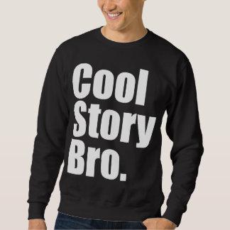 Cool Story Bro. Dark Sweatshirt