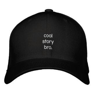 cool story bro. baseball cap