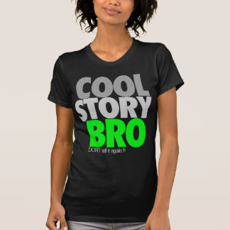 Cool Story Bro (Green) Shirt