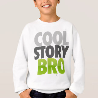 Cool Story Bro (Green) Sweatshirt