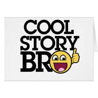 Cool story Bro Greeting Cards