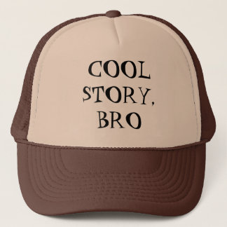 """Cool Story, Bro"" Hat"