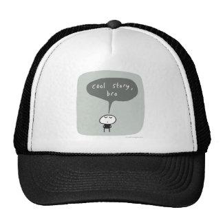Cool story bro... trucker hat