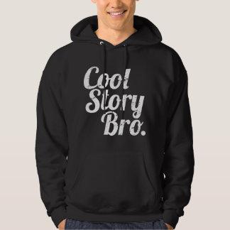 Cool Story Bro. Hoody