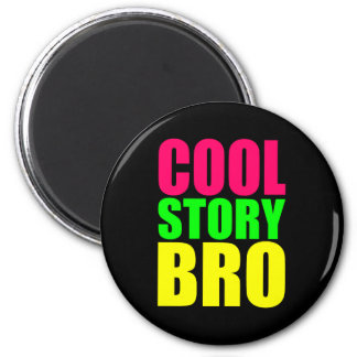 Cool Story Bro in Neon Style Colors Fridge Magnet