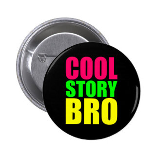 Cool Story Bro in Neon Style Colors Pinback Button