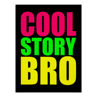 Cool Story Bro in Neon Style Colors Print