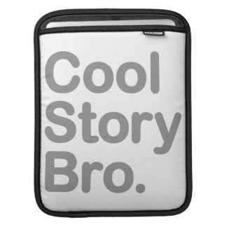 Cool Story Bro. iPad Sleeve