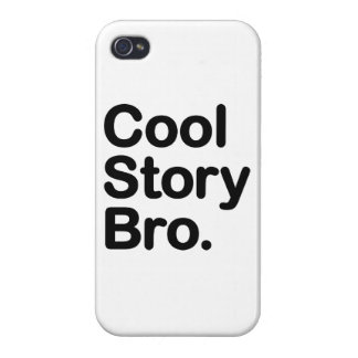 Cool Story Bro iPhone 4 Cover