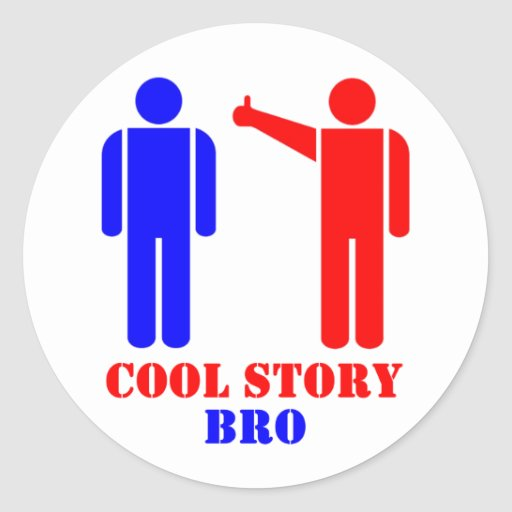 Cool Story Bro Ism Classic Round Sticker