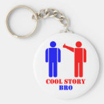 Cool Story Bro Ism Keychains