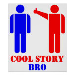 Cool Story Bro Ism Posters