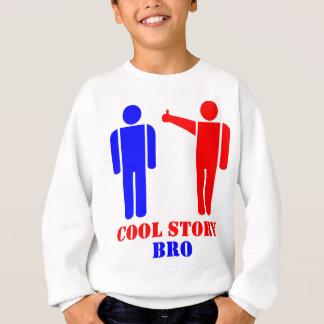 Cool Story Bro Ism Sweatshirt