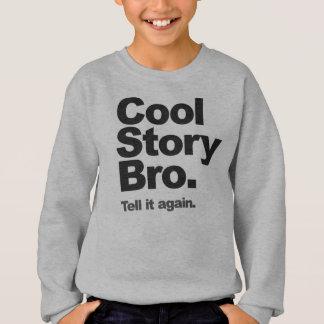 Cool Story Bro Jumper Sweatshirt