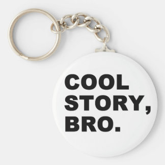 Cool Story Bro Key Chains