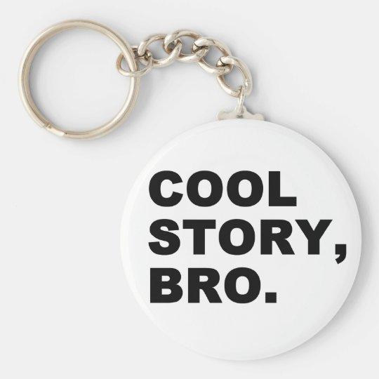 Cool Story Bro Keychain