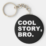 Cool Story Bro Keychains