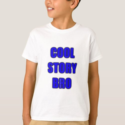 Cool Story Bro Kids Shirt