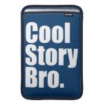 """Cool Story Bro. Mac Air 11"""" Sleeve MacBook Sleeves"""