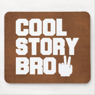 Cool Story Bro Mouse Pads