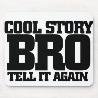Cool story bro mouse pad