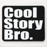 Cool Story Bro. Mousepad