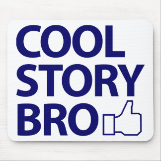 Cool Story Bro Mousepads