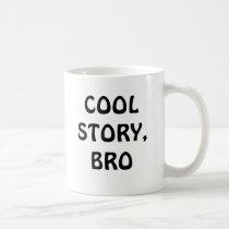 Cool Story, Bro Mug