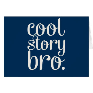Cool Story Bro Navy Blue Card