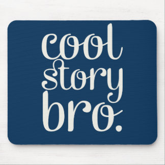 Cool Story Bro Navy Blue Mouse Pad