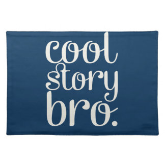 Cool Story Bro Navy Cloth Placemat
