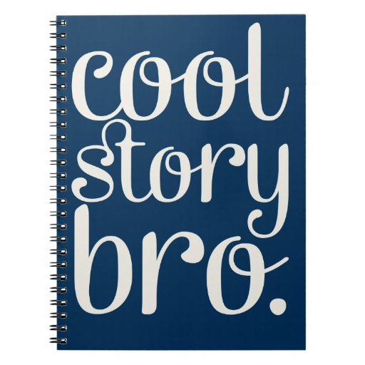Cool Story Bro Navy Note Book